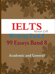 buy ielts academic essays collection analyze and structure in ielts writing task 2 99 essays band 8 academic and general kindle edition