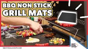 BBQ <b>Non Stick Grill Mats</b> - No More Messy Grills! - Next Deal Shop ...