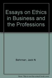 ethics professions business   abebooksessays on ethics in business and the  behrman  jack n