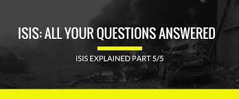 isis explained isis frequently asked questions answered