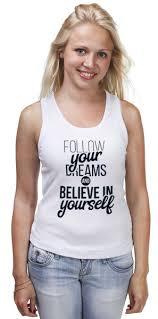 Майка классическая Follow <b>your</b> dreams #2461666 от Мария ...