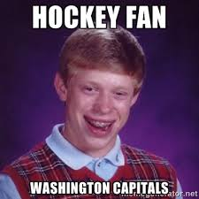 hockey fan washington capitals - Bad Luck Brian M | Meme Generator via Relatably.com