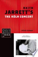 <b>Keith Jarrett's The</b> Koln Concert - Peter Elsdon - Google Books