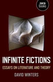david winters on infinite fictions com david winters infinite fictions essays on literature and theory zero books