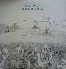 The Story Behind The Album: <b>Rock</b> Bottom, by <b>Robert Wyatt</b>