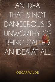 Oscar Wilde Quotes Dangerous Ideas. QuotesGram
