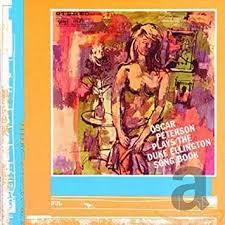 PETERSON, OSCAR - <b>Plays</b> the <b>Duke Ellington</b> Song Book ...