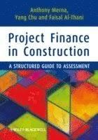 Project Finance in Construction - <b>Tony Merna</b>, Yang Chu, Faisal F Al ...