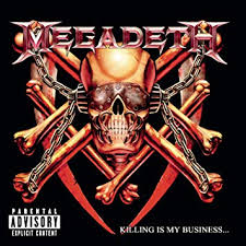 <b>Megadeth</b> - <b>Killing Is</b> My Business... And Business Is Good ...