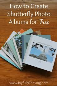 how to create shutterfly photo albums for i have over a dozen albums ive already created for come how i create these beautiful photo albums how to create shutterfly photo albums for i have over a dozen albums i