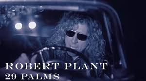 <b>Robert Plant</b> - '29 Palms' - Official Video [HD REMASTERED ...
