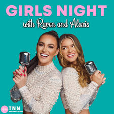 Girls Night with Raven & Alexis