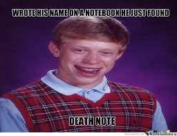 Bad Luck Brian by heartbreaker - Meme Center via Relatably.com