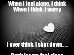 search a meme | When I feel alone, I think When I think, I worry I ... via Relatably.com