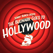 The Bulwark Goes to Hollywood