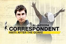 AL Jazeera correspondent - Haiti: after the Quake