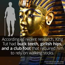 King Tut Was Afflicted By Disease And Deformities - ... via Relatably.com