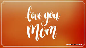"""I <b>Love You</b>"" Messages and Quotes for my <b>Mother</b> and Father"