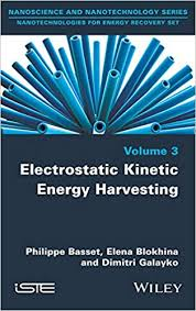<b>Electrostatic Kinetic</b> Energy Harvesting (Nanotechnologies for ...