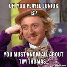 DIYLOL - Oh, you played Junior B? You must know all about Tim ... via Relatably.com