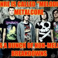 Oh, And A Little Bit Of Melody That Sounds Nothing Like Metal Or ... via Relatably.com