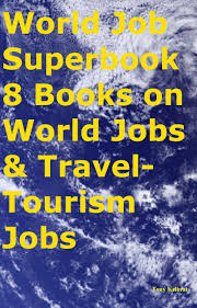 cheap jobs related to travel jobs related to travel deals on world job superbook 8 books on world jobs travel tourism jobs