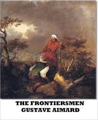 The <b>Frontiersmen</b> by <b>Gustave Aimard</b>, Paperback | Barnes & Noble®