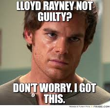 Lloyd Rayney not guilty?... - Meme Generator Captionator via Relatably.com