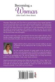 becoming a w after god s own heart angela leifeld becoming a w after god s own heart angela leifeld 9781498484725 com books