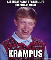 secondary star of a real-life christmas movie krampus - Bad luck ... via Relatably.com