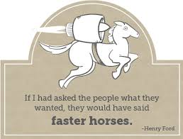 Image result for people need faster horses