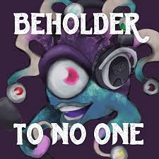 Beholder to No One