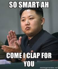 so smart ah come I clap for you - Kim Jong Un clapping   Meme ... via Relatably.com