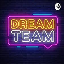 Dream Team Podcast
