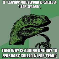 "If ""leaping"" one second is called a ""leap-second"", then why is ... via Relatably.com"