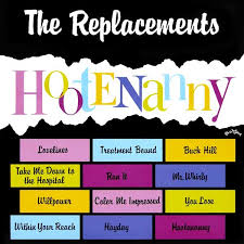 A Tribute to The <b>Replacements</b> plus a performance of <b>HOOTENANNY</b>