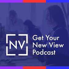 Get Your New View Podcast