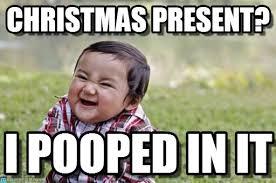 Christmas Present? - Evil Toddler meme on Memegen via Relatably.com