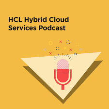 HCL HYBRID CLOUD PODCAST