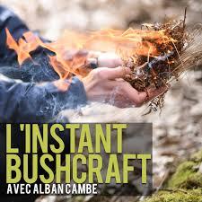 L'instant Bushcraft