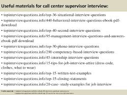 Top 10 call center supervisor interview questions and answers ... 12. Useful materials for call center supervisor ...