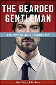 The Bearded <b>Gentleman</b>: The <b>Style</b> Guide to Shaving Face: Peterkin ...