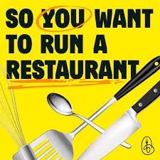 So You Want to Run a Restaurant?