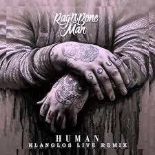 Rag&#x27;n&#x27;Bone <b>Man</b> - <b>Human</b> (Klanglos Live Remix) by ...