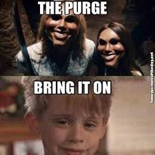 The Purge Bring It On Funny Home Alone Meme Humor | memes and ... via Relatably.com