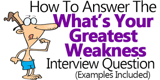 what is your greatest weakness answers examples included