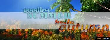 Kuvahaun tulos haulle bye bye summer welcome autumn