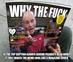 Image - 683750] | Annoyed Picard | Know Your Meme via Relatably.com