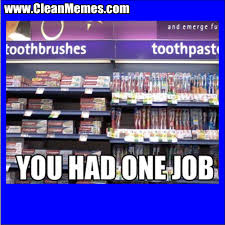You Had One Job Memes | Clean Memes – The Best The Most Online via Relatably.com