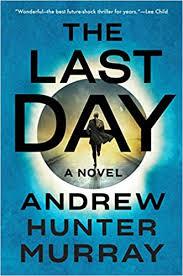 <b>The Last Day</b>: A Novel: Murray, Andrew Hunter: 9781524745813 ...